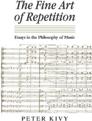 The Fine Art of Repetition by Peter Kivy