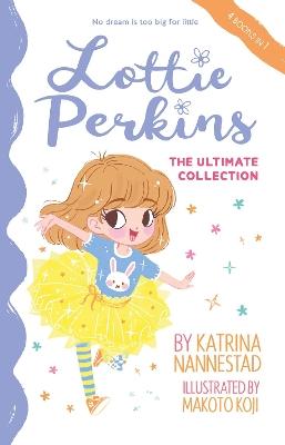 Lottie Perkins: The Ultimate Collection (Lottie Perkins, #1-4) by Katrina Nannestad