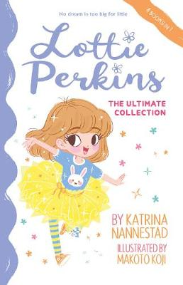 Lottie Perkins: The Ultimate Collection (Lottie Perkins, #1-4) by Katrina Nannestad