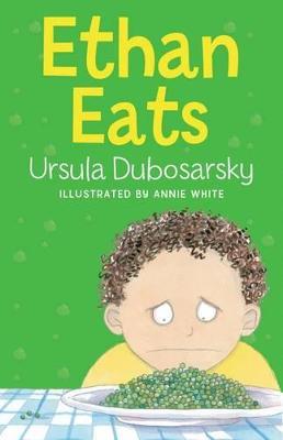 Ethan Eats by Ursula Dubosarsky