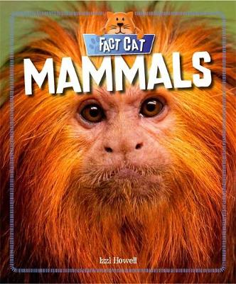 Fact Cat: Animals: Mammals by Izzi Howell