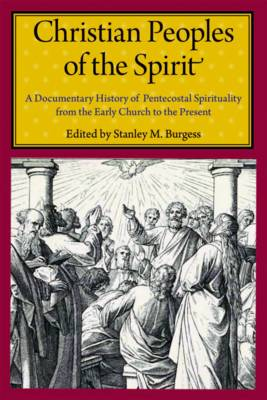Christian Peoples of the Spirit by Stanley M. Burgess