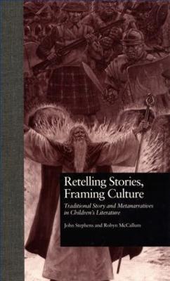 Retelling Stories, Framing Culture by John Stephens