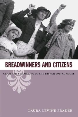 Breadwinners and Citizens by Laura Levine Frader