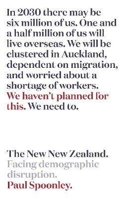 The New New Zealand: Facing demographic disruption by Paul Spoonley
