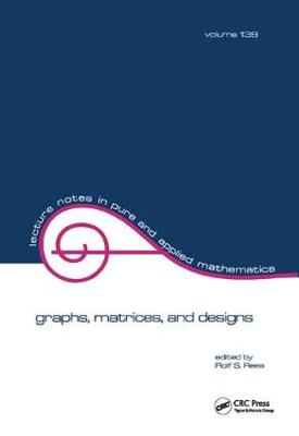 Graphs, Matrices, and Designs by Rees