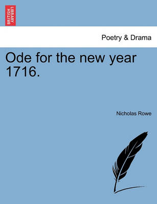 Ode for the New Year 1716. by Nicholas Rowe