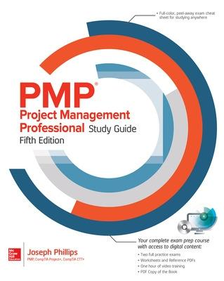 PMP Project Management Professional Study Guide, Fifth Edition by Joseph Phillips