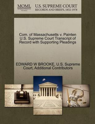 Com. of Massachusetts V. Painten U.S. Supreme Court Transcript of Record with Supporting Pleadings by Edward W. Brooke