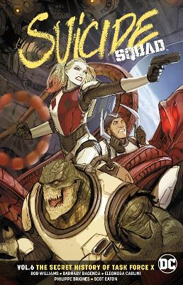 Suicide Squad Vol. 6 The Secret History Of Task Force X by Rob Williams