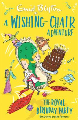 A Wishing-Chair Adventure: The Royal Birthday Party: Colour Short Stories by Enid Blyton