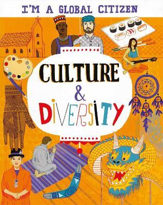 I'm a Global Citizen: Culture and Diversity by Georgia Amson-Bradshaw