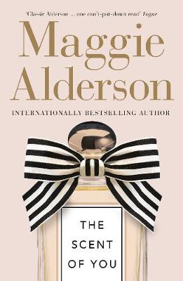 The The Scent of You by Maggie Alderson