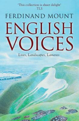 English Voices by Ferdinand Mount