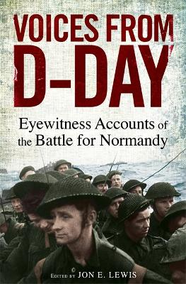 Voices from D-Day by Jon E. Lewis