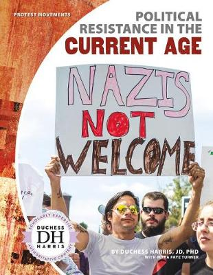 Political Resistance in the Current Age by Duchess Harris Jd, PhD