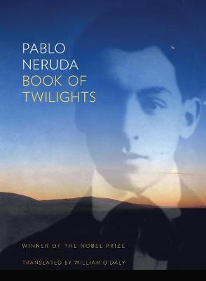 Book of Twilight by Pablo Neruda