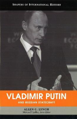 Vladimir Putin and Russian Statecraft by Allen C. Lynch