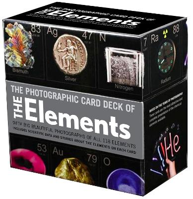 Photographic Card Deck Of The Elements: With Big Beautiful Photographs of All 118 Elements in the Periodic Table by Theodore Gray