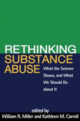 Rethinking Substance Abuse by William R. Miller