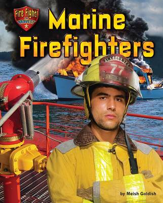 Marine Firefighters by Meish Goldish