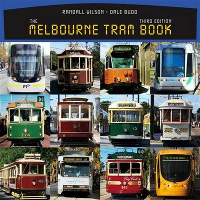 The Melbourne Tram Book by Randall Wilson