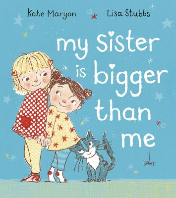 My Sister is Bigger than Me by Kate Maryon