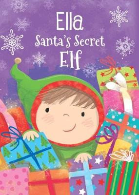 Ella - Santa's Secret Elf by Katherine Sully
