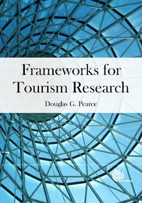 Frameworks for Tourism Researc by Douglas G. Pearce