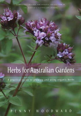 Herbs for Australian Gardens by Penny Woodward