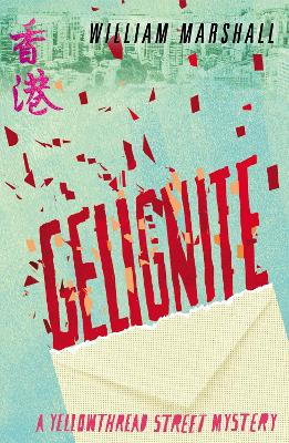 Yellowthread Street: Gelignite (Book 3) by William Marshall