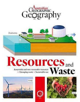 Australian Geographic Geography: Resources and Waste by Australian Geographic