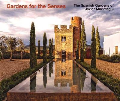 The Spanish Gardens of Javier Mariategui by Mark Bentley