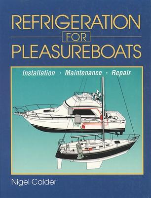 Refrigeration for Pleasure Boats by Nigel Calder