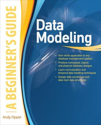 Data Modeling, A Beginner's Guide by Andy Oppel