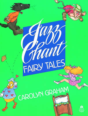 Jazz Chant (R) Fairy Tales: Student Book by Carolyn Graham