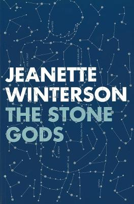 The The Stone Gods by Jeanette Winterson