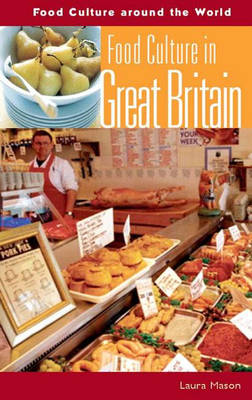 Food Culture in Great Britain by Laura Mason