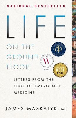 Life On The Ground Floor by James Maskalyk