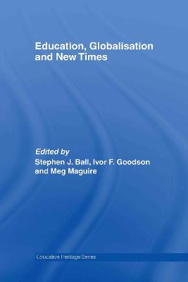 Education, Globalisation and New Times by Stephen J. Ball