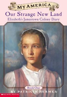 Elizabeth's Jamestown Colony Diaries by Patricia Hermes