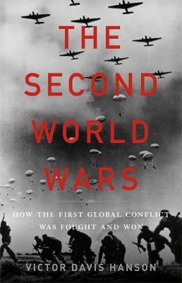 The Second World Wars by Victor Davis Hanson