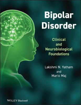 Bipolar Disorder by Lakshmi N. Yatham