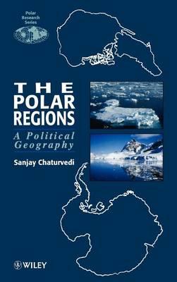 The Polar Regions by Sanjay Chaturvedi