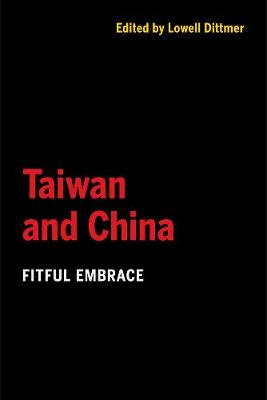 Taiwan and China by Lowell Dittmer