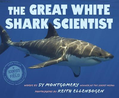 Great White Shark Scientist by Sy Montgomery
