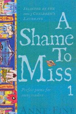A Shame to Miss Poetry Collection 1 by Anne Fine