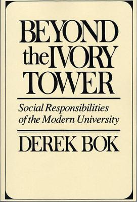 Beyond the Ivory Tower by Derek Bok