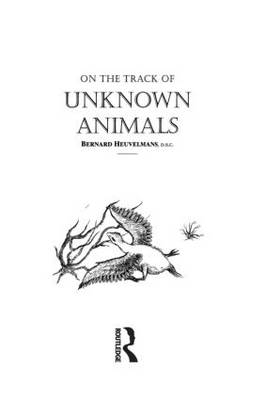 On the Track of Unknown Animals by Heuvelmans