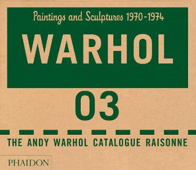 Andy Warhol Catalogue Raisonne, Paintings and Sculptures 1970-1974 by Neil Printz